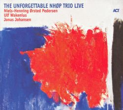 The Unforgettable NHØP Trio Live