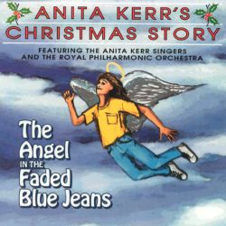 Anita Kerr's Christmas Story: The Angel in the Faded Blue Jeans