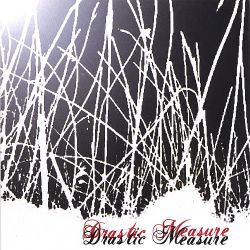 Drastic Measure - Drastic Measure