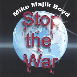 Mike Majik Boyd - Stop the War