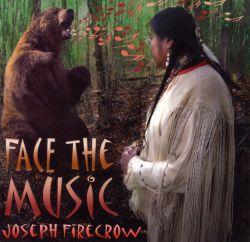 Joseph Fire Crow - Face the Music