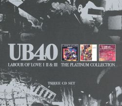 Labour of Love I, II & III: The Platinum Collection - UB40 | Songs
