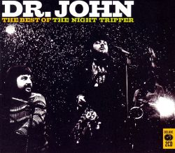 The Best of Dr. John: The Night Tripper