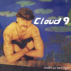 Cloud 9 - Couldn't Get Much Higher