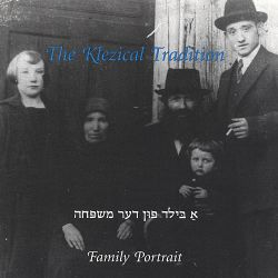The Klezical Tradition Klezmer Band - Family Portrait