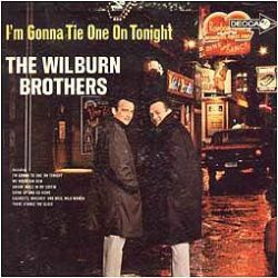 The Wilburn Brothers - I'm Gonna Tie One on Tonight