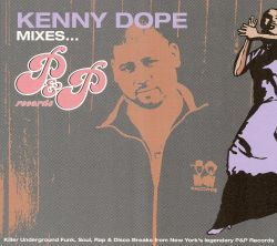 Kenny Dope Mixes P&P Records