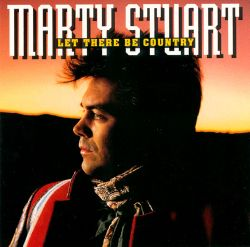 let there be country marty stuart songs reviews credits awards allmusic. Black Bedroom Furniture Sets. Home Design Ideas