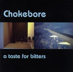 Chokebore - Taste for Bitters