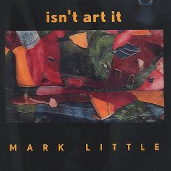 Mark Little - Isn't Art It!