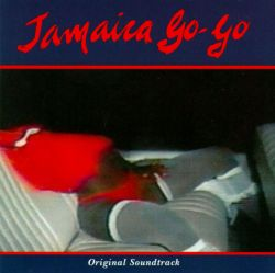 Original Soundtrack - Jamaica Go-Go