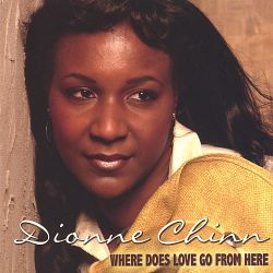 Dionne Chinn - Where Does Love Go from Here