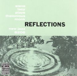 Reflections: Steve Lacy Plays Thelonious Monk