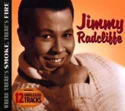 Jimmy Radcliffe - Where There's Smoke, There's Fire