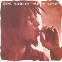 Bob Marley - Soon Come
