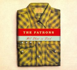 The Patrons - All That Is Tied
