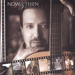 Todd Werner - Now and Then