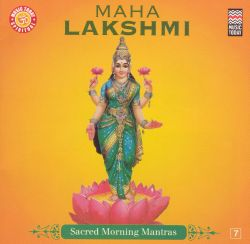 Maha Lakshmi: Sacred Morning Mantras