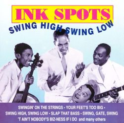 The Ink Spots - Swing High Swing Low [Eclipse]