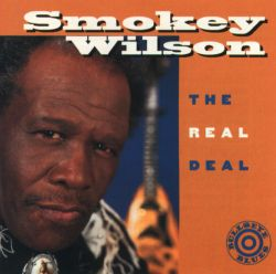 The Real Deal - Smokey Wilson