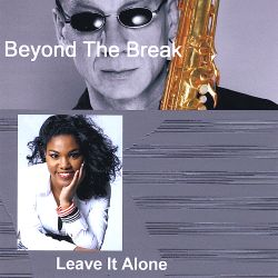 Beyond the Break - Leave It Alone