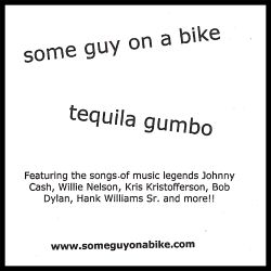 Some Guy on a Bike - Tequila Gumbo