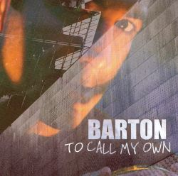 Barton - To Call My Own [8 Tracks]