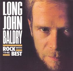 Long John Baldry - Rock with the Best
