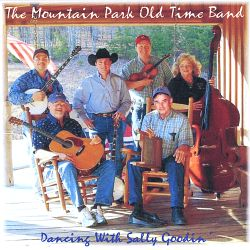 The Mountain Park Old Time Band - Dancing with Sally Goodin