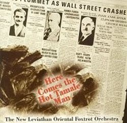 The New Leviathan Oriental Foxtrot Orchestra - Here Comes the Hot Tamale Man