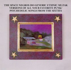 The Space Negros Do Generic Ethnic Muzak Versions of All Your Favorite Punk/Psychedelic...