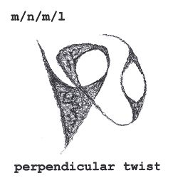 M/N/M/L - Perpendicular Twist