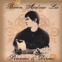 Brian Andrew Lee - Pennies & Dimes