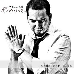 William Rivera - Todo por Ella
