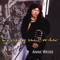 Anne Weiss - Crossing the Border