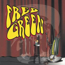 Fred Green - Groover