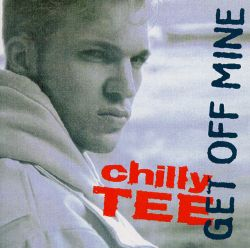 Chilly Tee - Get Off Mine