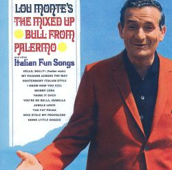 Lou Monte - Mixed Up Bull from Palermo & Other Italian Fun Songs