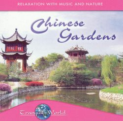 Tranquil World - Tranquil World: Chinese Gardens