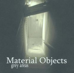 Grey Areas - Material Objects