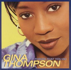 Gina Thompson - Things That You Do [CD/Cassette Single]