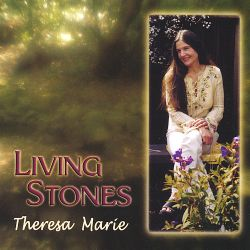 Theresa Marie - Living Stones