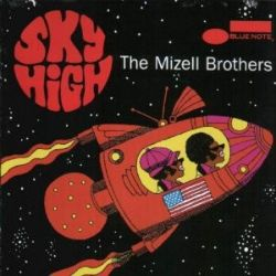 Sky High: The Best of the Mizell Brothers