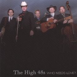 The High 48s - Who Needs Love?