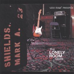 Mark Shields - The Lonely Room Tapes