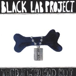Black Lab Project - The Boy Who Had Not