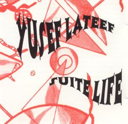 Yusef Lateef - Suite Life