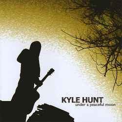 Kyle Hunt - Under a Peaceful Moon