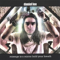 Daniel Lee - Missage Is a Mirror Hold Your Breath