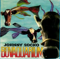 Johnny Socko - Bovaquarium